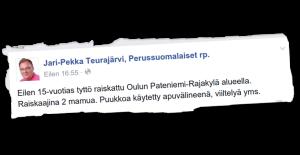 Perussuomalaisten Pohjois-Pohjanmaan piirin puheenjohtaja Jari-Pekka Teurajärvi levitti virheellistä tietoa Oulussa tapahtuneesta raiskauksesta.