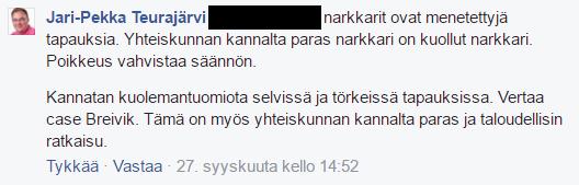 Kuolemantuomiota kannattavan Jari-Pekka Teurajärven mielestä paras narkkari on kuollut narkkari.