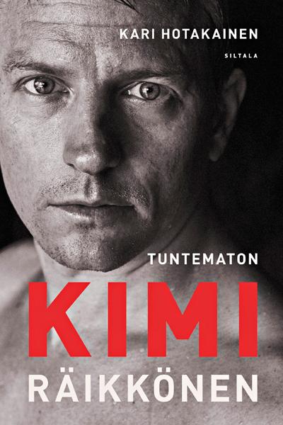 Kari Hotakainen: Tuntematon Kimi Räikkönen.