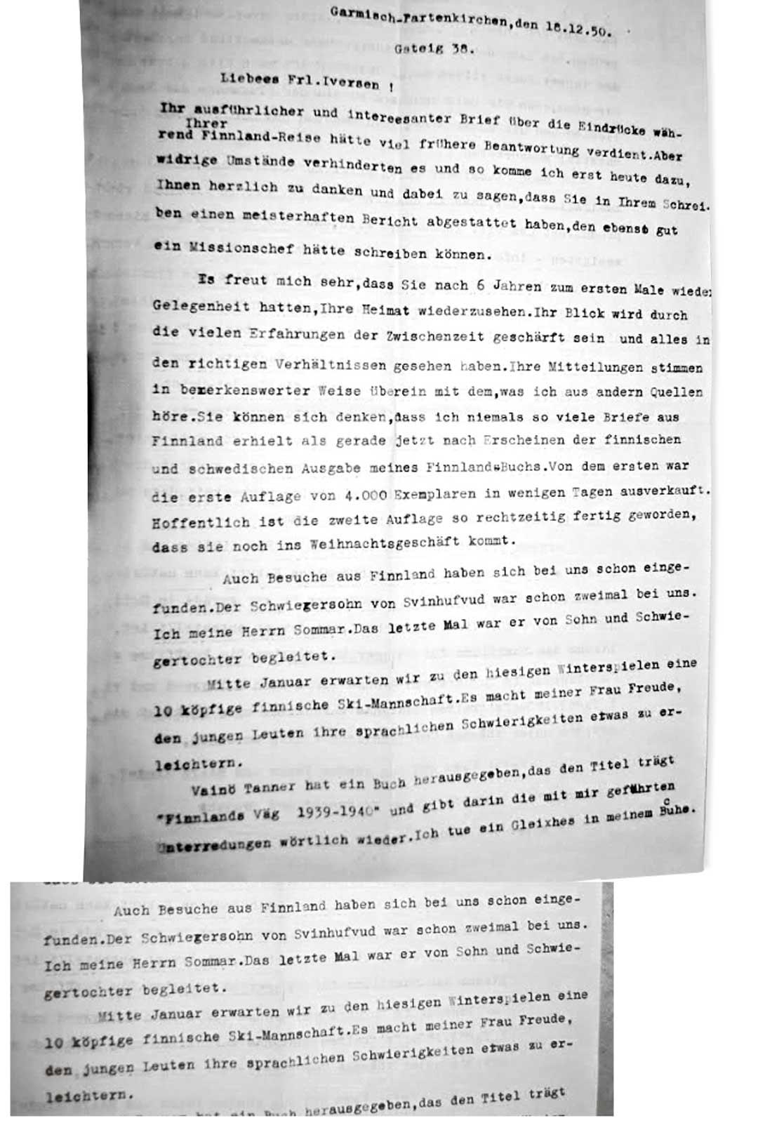 Entinen Saksan Suomen-lähettiläs Wipert von Blücher kertoi kirjeessään vuonna 1950 huvilallaan käyneistä suomalaisvieraista ja mainitsi Väinö Tannerin kirjan.